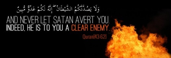 sheytan is your enemy